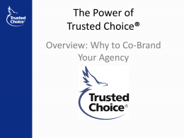 The Power of Trusted Choice