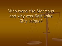 Who were the mormons and why was Salt Lake City unique?