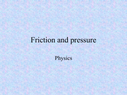 Friction and pressure