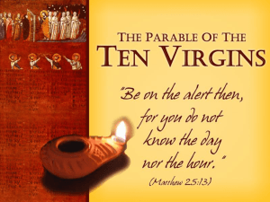 Parable of the Ten Virgins - East End church of Christ
