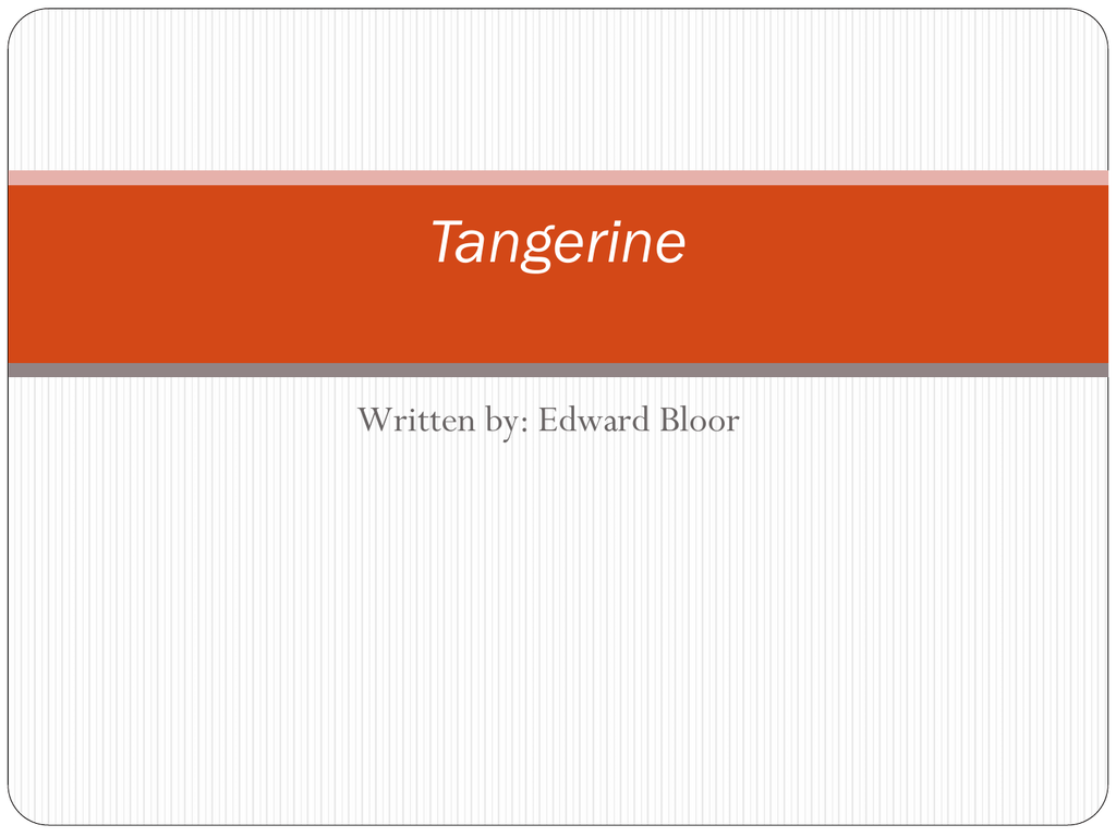 tangerine essay by edward bloor Find great deals on ebay for tangerine book and tangerine by edward bloor shop with confidence.