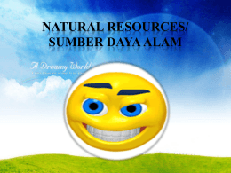 NATURAL RESOURCES/ SUMBER DAYA ALAM
