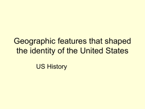 Geographic features that shaped the identity of the United States