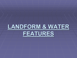 LANDFORM & WATER FEATURES