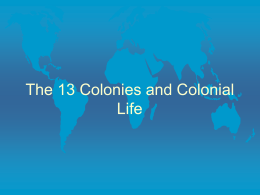 PowerPoint Presentation - 13 Colonies