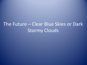 The Future – Clear Blue Skies or Dark Stormy Clouds