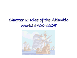 Chapter 2: Rise of the Atlantic World 1400