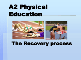 A2 Physical Education The Recovery process Oxygen debt & deficit