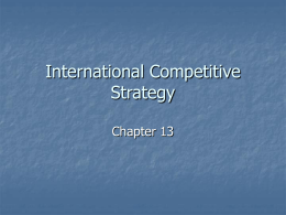Chapter 13: International Competitive Strategy