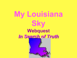 PowerPoint Presentation - My Louisiana Sky Webquest In Search of