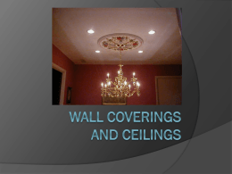 Wall Coverings and ceilings