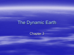 Chapter 3- The Dynamic Earth