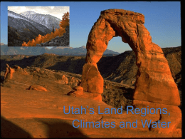 Utah`s Land Regions, Climates and Water