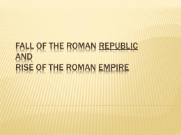 Fall of the Roman Republic And Rise of the Roman Empire
