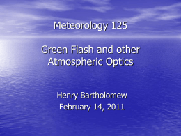 Meteorology 125 Green Flash and other Atmospheric Optics