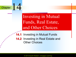 Chapter 14 Investing in Mutual Funds, Real Estate, and Other Choices