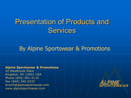 View Alpine Sportswear`s Powerpoint & See What We Can Do For You