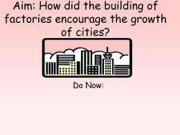 Aim: How did the building of factories encourage the growth of cities?
