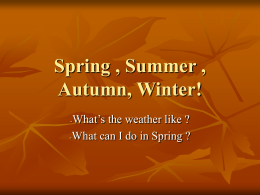 Spring , Summerr , Autumn, Winter!