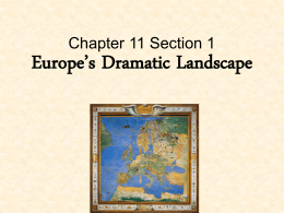 Chapter 11 Section 1 Europe`s Dramatic Landscape