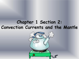Chapter 1 Section 2: Convection Currents and the Mantle