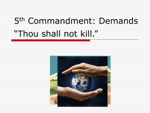 "5th Commandment: Demands ""Thou shall not kill."""