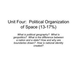 Unit Four: Political Organization of Space (13-17%)