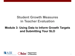 Using Data to Inform Growth Targets and Submitting Your SLO
