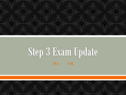 Step 3 Exam Update