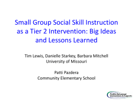 Small Group Social Skill Instruction as a Tier 2 Intervention