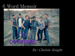 6 Word Memoir: The Outsiders