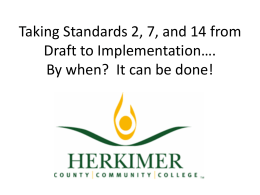 Taking Standards 2, 7, and 14 from Draft to Implementation...By
