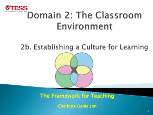 Domain 2: The Classroom Environment b. Establishing a Culture for