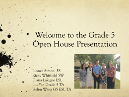Welcome to the Grade 5 Open House Presentation