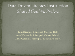 Data Driven Literacy Instruction A Shared Goal, PreK-2