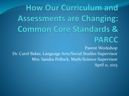 view the Common Core Parent Workshop Presentation