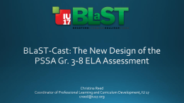 BLaST-Cast: The New Design of the PSSA Gr. 3-8