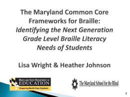 The Maryland Common Core Frameworks for Braille