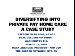 Diversifying into Private Pay Home Care * a Case Study
