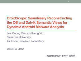 DroidScope: Seamlessly Reconstructing the OS and Dalvik