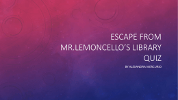 Escape from mr.lemoncello*s Library quiz - cooklowery14-15