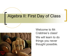 Mr. Crabtree`s Algebra II Classroom Procedures PowerPoint