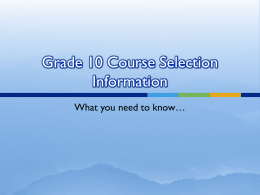 Grade 10 Course Selection Information Students