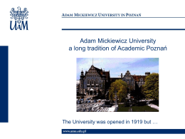 Adam Mickiewicz University a long tradition of Academic Pozna*