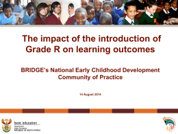 ECD Pres- DBE - Impact Grade R on Learning Outcomes