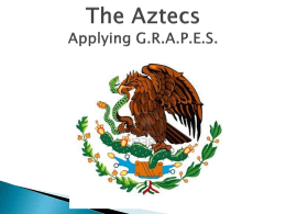 The Aztecs Applying G.R.A.P.E.S.