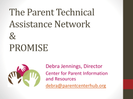 The Parent Technical Assistance Network & PROMISE