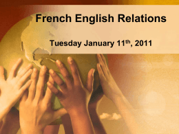 French English Relations - MS. TIROGIANNIS` GRADE 10
