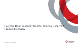 Polycom ® RealPresence ® Content Sharing Suite