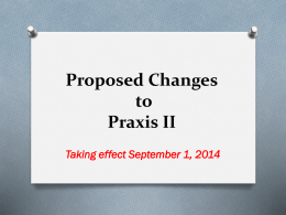Proposed Changes to Praxis II